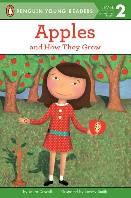 Apples and How They Grow By Driscoll, Laura/ Smith, Tammy (ILT)