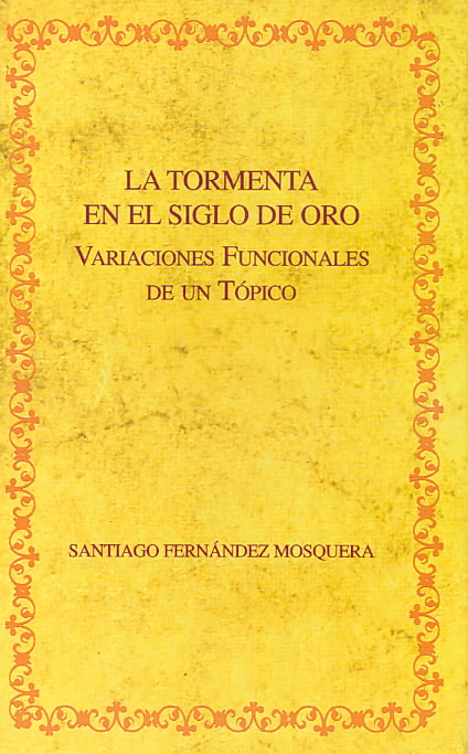 La tormenta en el Siglo de Oro/ The storm in the Golden Age By Mosquera, Santiago Fernandez